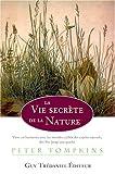 La vie secrète de la nature - Vivre en harmonie avec le monde caché des esprits de la nature
