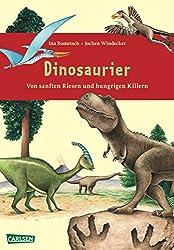 Weltwissen: Dinosaurier: Von sanften Riesen und hungrigen Killern