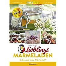 mixtipp: Lieblings-Marmeladen: Kochen mit dem Thermomix®