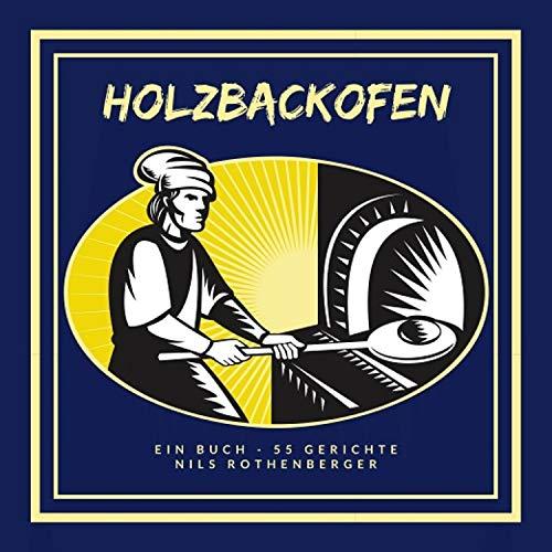 Holzbackofen: Ein Buch - 55 - Pizzaofen Eigener