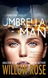 Umbrella Man by Willow Rose