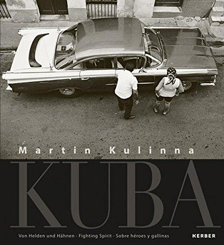 Martin Kulinna: KUBA - Von Helden und Hähnen / Fighting Spirit por Andre Meier