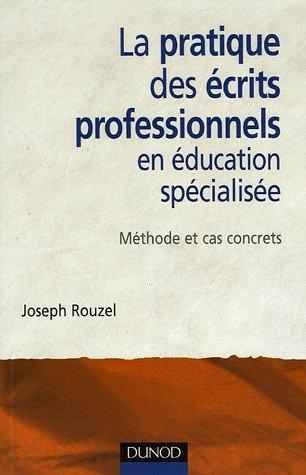 La pratique des écrits professionnels en éducation spécialisée : Méthode et cas concrets