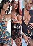 Hübsche Girls in Schwarz, Rot und Blond. Mal Akt, mal in sexy Dessous oder auch in engen Jeans. (Wandkalender 2019 DIN A4 hoch): Wer Blonde, Rot- oder ... 14 Seiten ) (CALVENDO Menschen)