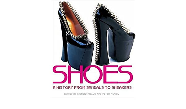 Shoes: A History from Sandals to Sneakers: Amazon.de: Giorgio Riello ...