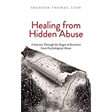 Healing from Hidden Abuse: A Journey Through the Stages of Recovery from Psychological Abuse (English Edition)