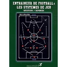 Entraîneur de Football : Les systèmes de jeu en questions/réponses