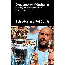 Cuaderno de Mánchester: De cómo y con quién Pep Guardiola conquistó Inglaterra (Cultura popular)