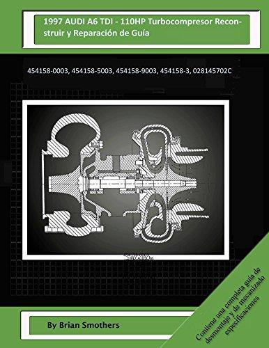 1997-audi-a6-tdi-110hp-turbocompresor-reconstruir-y-reparacion-de-guia-454158-0003-454158-5003-45415