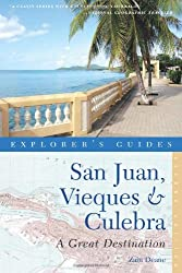 Explorer's Guide San Juan, Vieques & Culebra: a Great Destination (Explorer's Great Destinations)