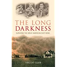 The Long Darkness: Surviving the Great American Dust Bowl