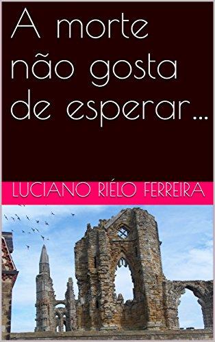 e esperar... (Portuguese Edition) ()