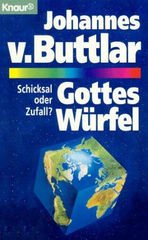 Gottes Würfel: Schicksal oder Zufall (Knaur Taschenbücher. Sachbücher)