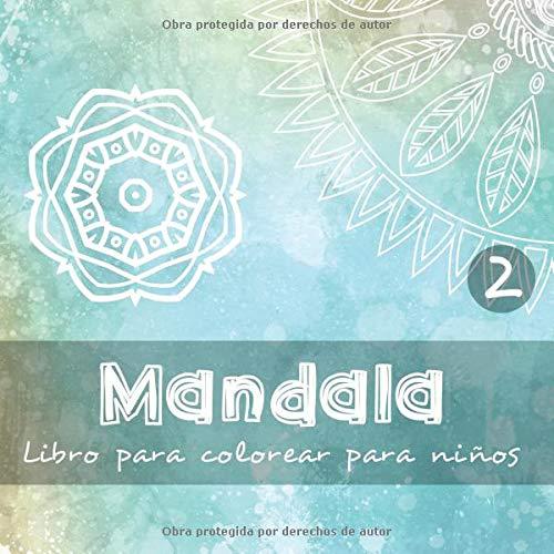 Mandala - Libro para colorear para niños 2: 40 hermosos diseños a colorear para pequeños y niños I 3 distintos rangos de dificultad I Hojas impresas de un solo lado I Formato: 21,5 x 21,5cm por nerdMediaES