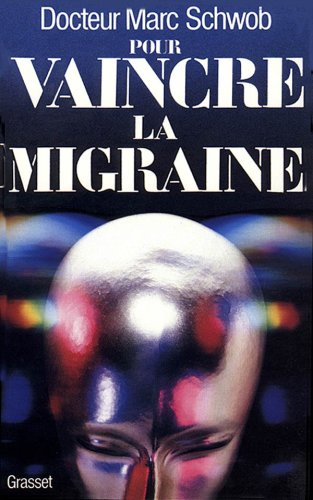 Pour vaincre la migraine
