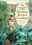 The Complete Farmhouse Kitchen Cookbook