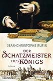 Der Schatzmeister des K�nigs: Roman