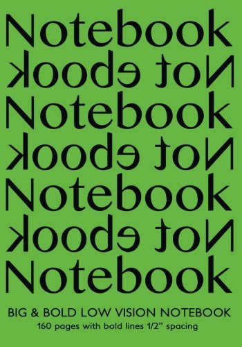 "Big & Bold Low Vision Notebook 160 Pages with Bold Lines 1 Inch Spacing: Notebook Not Ebook 7""x10"" with green cover, distinct, thick lines offering ... impaired for handwriting, composition, notes"
