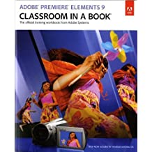Adobe Premiere Elements 9 Classroom in a Book 1st by Adobe Creative Team (2010) Paperback