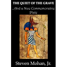 The Quiet of the Grave...And a Nice Commemorative Plate (English Edition)