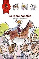 Cheval et Compagnie : La récré sabotée - Dès 6 ans