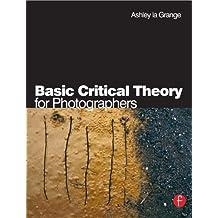 Basic Critical Theory for Photographers (English Edition)