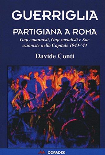 guerriglia-partigiana-a-roma-gap-comunisti-gap-socialisti-e-sac-azioniste-nella-capitale-1943-44