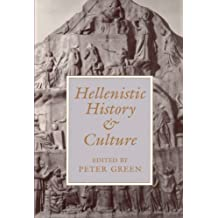 Hellenistic History and Culture (Hellenistic Culture and Society)