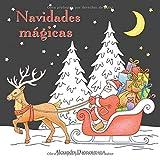Navidades mágicas: Libro para colorear sobre fondo negro para que se coloreen con vivos colores. (Navidades mágicas (colorear sobre fondo negro))