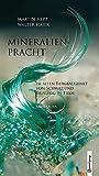 Mineralienpracht im alten Bergbaugebiet von Schwaz und Brixlegg in Tirol: Fundstellen und Mineralien
