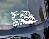 Don 't Follow Me Sie nicht machen es???Jeep 4?x 4?Auto OFF ROAD SUV, Auto Aufkleber Drift Bumper Window Auto Funny Vinyl Van Laptop Love Herz Decor Home Live Kids Funny Art Wand Aufkleber Aufkleber