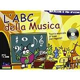 L'ABC della musica. Con CD Audio