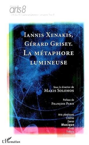 Iannis Xenakis - Gérard Grisey ; la métaphore lumineuse