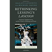 RETHINKING LESSINGS LAOCOON (Classical Presences)