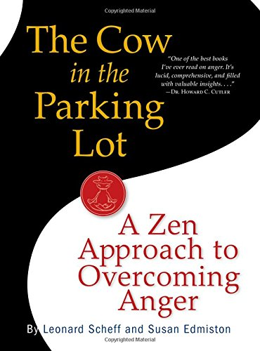 The Cow in the Parking Lot: A Zen Approach to Overcoming Anger por Susan Edmiston