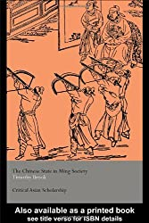 The Chinese State in Ming Society (Asia's Transformations/Critical Asian Scholarship)