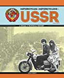 Motorcycles and Motorcycling in the USSR from 1939: - a Social and Technical History