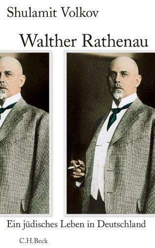 Walther Rathenau: Ein jüdisches Leben in Deutschland 1867-1922