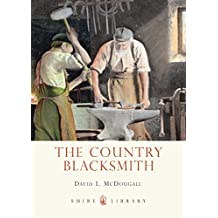 The Country Blacksmith (Shire Library, Band 735)