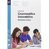 Grammatica interattiva. Grammatica. Con espansione online. Per le Scuole superiori