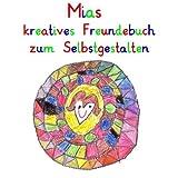 Mias kreatives Freundebuch zum Selbstgestalten: personalisierte Freundebücher mit Wunschnamen