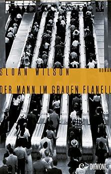 Der Mann im grauen Flanell: Roman von [Wilson, Sloan]