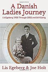 A Danish Ladies Journey: Lis Egeberg 1935 Through 2002 and Still Going