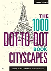 The 1000 Dot-to-Dot Book: Cityscapes: Twenty exotic locations to complete yourself (Ilex Art & Illustration)
