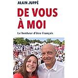 De vous à moi: Le bonheur d'être français