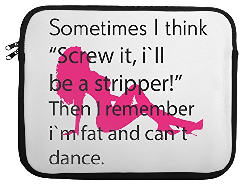 sometimes-i-think-screw-it-ill-be-a-striper-slogan-laptop-case-13-14-15-15