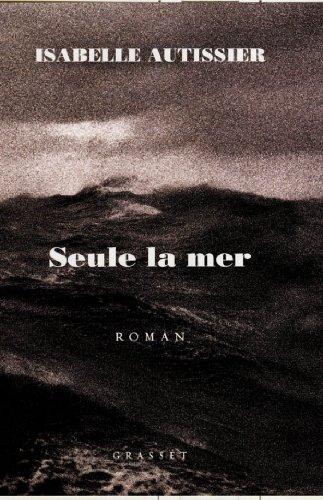 Seule la mer s'en souviendra (Littérature Française)