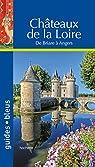 Guide Bleu Châteaux de la Loire par Bleu