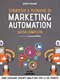 Strategie e tecniche di marketing automation. Guida completa (Web book)