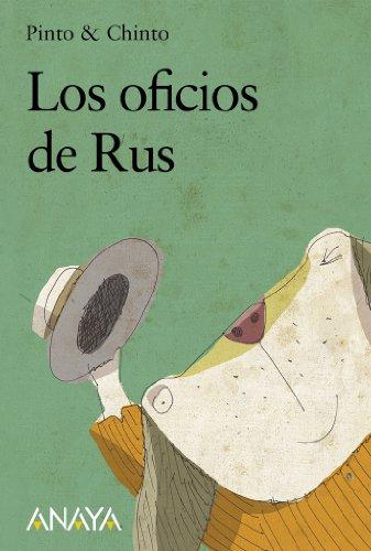 Los oficios de Rus (Primeros Lectores (1-5 Años) - Sopa De Cuentos nº 33) por Pinto